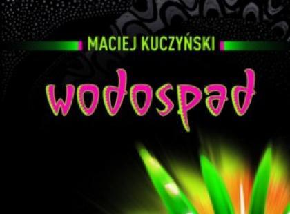 """""""Wodospad"""" Maciej Kuczyński"""