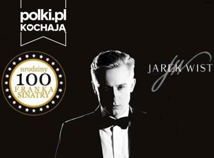 Wow! Wyjątkowy koncert Jarka Wista z okazji 100 rocznicy urodzin Franka Sinatry
