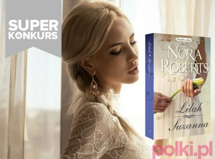"""Wygraj książki """"Lilah"""" i """"Suzanna"""" Nory Roberts - WYNIKI"""