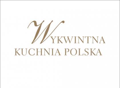 Wykwintna kuchnia polska.