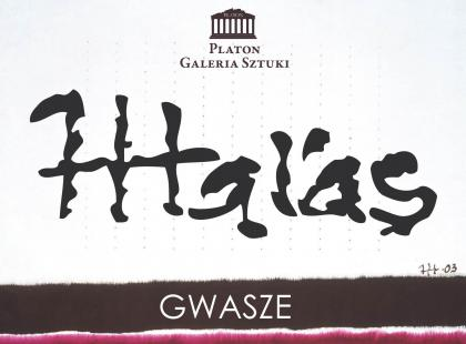 Wystawa Józefa Hałasa - GWASZE