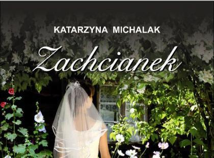 """Zachcianek"""