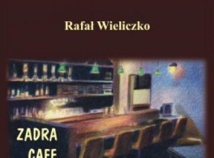 """""""Zadra Cafe, czyli rozmyślania nad kubkiem kawy"""" - KONKURS!"""