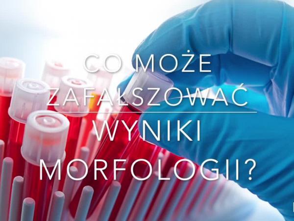 Co może wpłynąć na wyniki morfologii krwi?