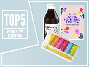 Top 5 produktów na listopad – wybór redaktor działu Zdrowie