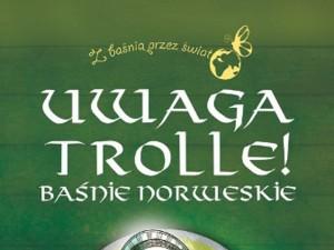 """""""Uwaga trolle! Baśnie norweskie"""" – recenzja"""