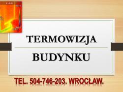 Którędy ucieka ciepło z mieszkania ? tel. 504-746-203, Wrocław.   Przyczyną utraty ciepła w budynku to tzw. mostki termiczne. Miejsca gdzie dochodzi do nieszczelności w izolacji cieplnej. Mostek cieplny, wykrycie. Wrocław.