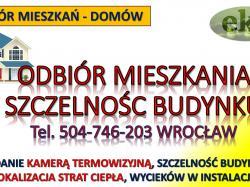Odbiór techniczny mieszkania, Wrocław, cena, Tel. 504-746-203. Badanie termowizyjne. Co należy sprawdzić przy kupnie nowego lokalu ? Pomoc w odbiorze technicznym mieszkania, nowego od dewelopera , sprawdzenie usterek,kontrola.