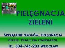 Opieka na grobem, grobami, Wrocław, tel 504-746-203, cennik, firma