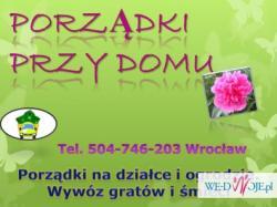 Porządkowanie działki, sprzątanie w ogrodzie, tel 504-746-203 Wrocław