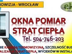 Sprawdzenie szczelności okien i drzwi kamerą termowizyjna, Wrocław. Tel. 504-746-203.sprawdzenie i kontrola montażu drzwi, inspekcje termowizyjne,  straty ciepła, okna i drzwi, w mieszkaniu, budynku, cena