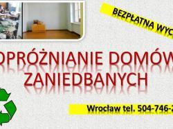 Sprzątanie mieszkań po zbieraczach, cena tel. 504-746-203. Wrocław, Usługi.  Opróżnianie mieszkań zaniedbanych, zapuszczonych.  Sprzątanie zagraconych pomieszczeń po zbieraczach, bezdomnych.  Dezynfekcja, melin zapuszczonych i zagraconych mieszkań .
