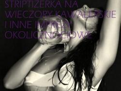 Striptizerka Katowice, Striptizerka na wieczory kawalerskie
