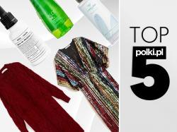 TOP 5 na grudzień 2018 - wybór redaktor działu Moda i Uroda