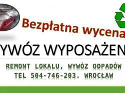 Transport, wywóz mebli, cena, tel. 504-746-203. Wrocław. Utylizacja, przeprowadzki, wywożenie.