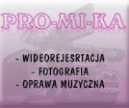 """""""PRO-MI-KA""""  Mieczysław Kaloch - foto-wideo"""