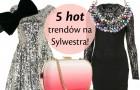 5 najmodniejszych trendów na Sylwestra!
