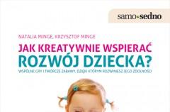 Jak kreatywnie wspierać rozwój dziecka? - recenzja książki