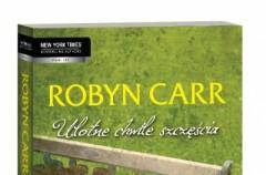 """Robyn Carr """"Ulotne chwile szczęścia"""" - recenzja"""