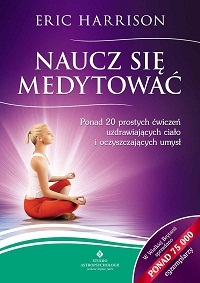 Научитесь медитировать. Более 20 простых упражнений для исцеления тела и очищения разума