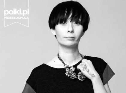 Polki.pl przesłuchują projektantkę Magdę Hasiak