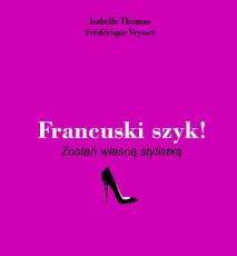 Francuski szyk - zostań własną stylistką - książka