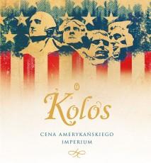 Kolos - ocena Ameryki przez historyka