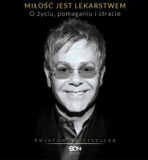 Miłość jest lekarstwem O życiu, pomaganiu i stracie - książka Eltona Johna