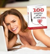 Książka 100 pomysłów jak być dla siebie dobrą - opis poradnika