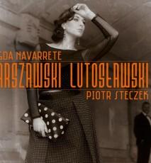Płyta Warszawski Lutosławski Magdy Navarrete i Piotra Steczka