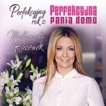 """Zaplanuj """"Perfekcyjny rok"""" z Małgorzatą Rozenek"""
