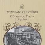 """""""O Starówce, Pradze i ciepokach"""" - Zdzisław Kaliciński"""