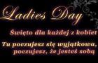 Ladies Day - dzień kobiecych atrakcji za 35 zł!
