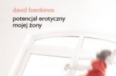 Potencjał erotyczny mojej żony - David Foenkinos
