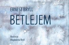 """""""Betlejem"""" Ernest Bryll"""