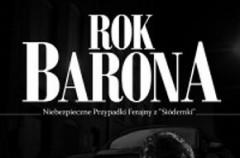 """Rok Barona. Niebezpieczne Przypadki Ekipy z """"Siódemki"""""""
