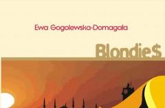 """Blondie$"" Ewa Gogolewska-Domagała"