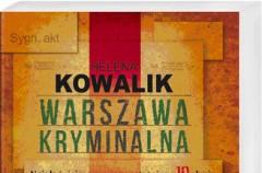 """""""Warszawa kryminalna. Najgłośniejsze procesy ostatniego 10-lecia"""" - We-Dwoje.pl recenzuje"""