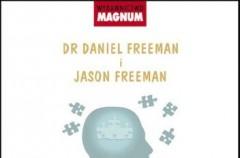 """Dr Daniel Freeman i Jason Freeman """"Rusz głową. Na tropach tajemnic naszego umysłu"""""""