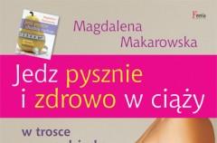 """""""Jedz pysznie i zdrowo"""" Magdalena Makarowska"""