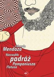 Niezwykła podróż Pomponiusza Flatusa, Eduardo Mendosa
