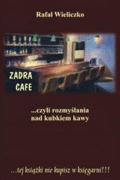 """""""Zadra Cafe... czyli rozmyślania na kubkiem kawy"""" – We-Dwoje recenzuje"""