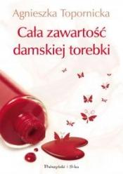 """Agnieszka Topornicka """"Cała zawartość damskiej torebki"""""""