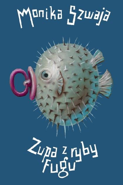 Monika Szwaja, Zupa z ryby fugu. We-Dwoje.pl recenzuje