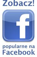 Zobacz najpopularniejsze na Facebook