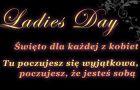 Ladies Day - dzie� kobiecych atrakcji za 35 z�!