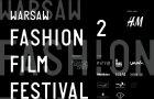 2 edycja Warsaw Fashion Film Festival ju� 6-9 marca 2013!