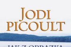 """""""Jak z obrazka"""" Jodi Picoult"""