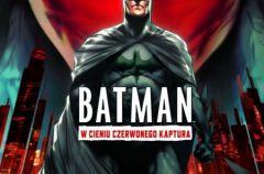 Batman. W cieniu Czerwonego Kaptura
