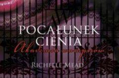 Akademia wampir�w. Poca�unek cienia - We-Dwoje.pl recenzuje